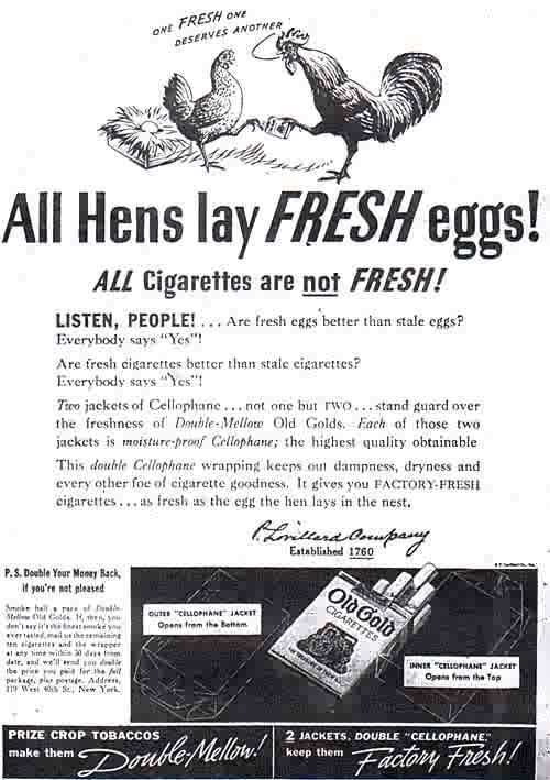chickens lay fresh eggs!  cigarettes are good for you!